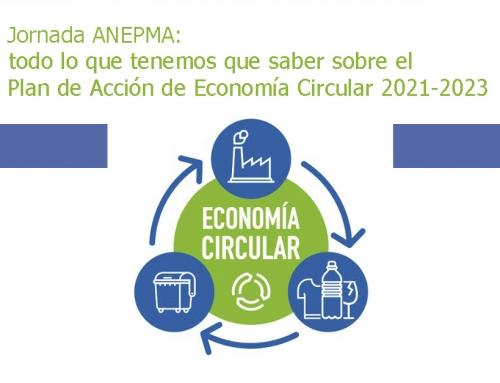 Jornada ANEPMA: todo lo que tenemos que saber sobre el Plan de Acción de Economía Circular 2021-2023